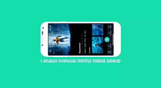 5 aplikasi download subtitle Android terbaik