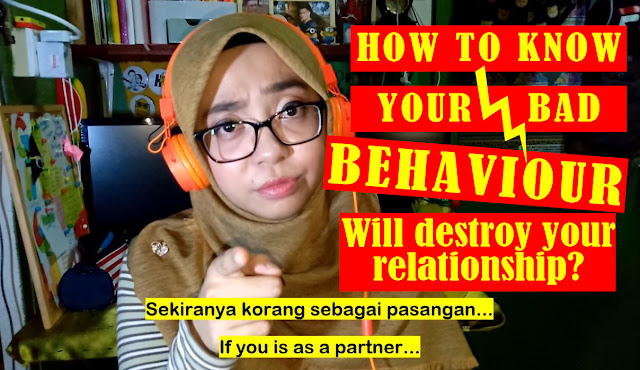 HOW TO KNOW YOUR BAD BEHAVIOR WILL DESTROY YOUR RELATIONSHIPS