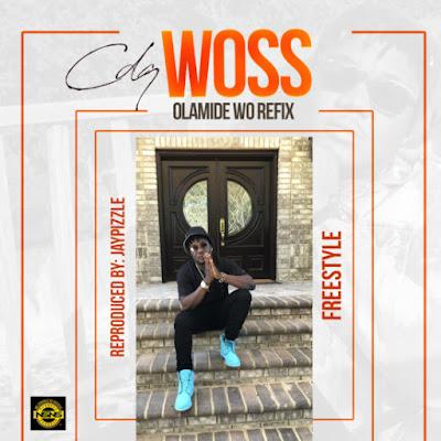 """CDQ Woss Wo Refix - MUSIC: CDQ – Woss (Olamide """"Wo"""" Refix)"""