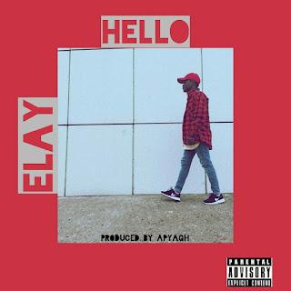 MUSIC: Elay - Hello (Mp3 Audio Download)