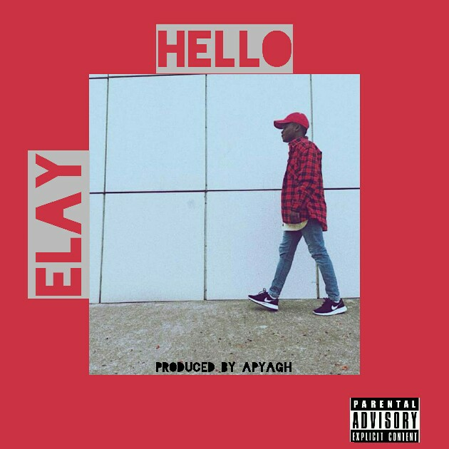 MUSIC: Elay - Hello (Mp3 Download)