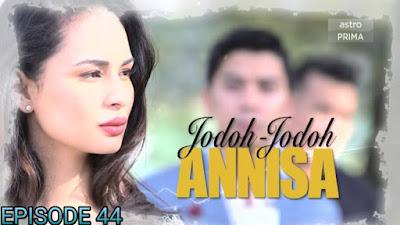 Tonton Drama Jodoh-Jodoh Annisa Episod 44