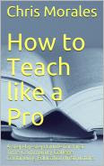 How to teach like a pro, Chris Morales