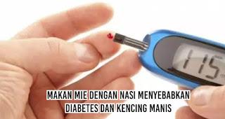 Makan mie dengan nasi menyebabkan diabetes dan kencing manis