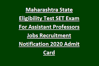 Maharashtra State Eligibility Test SET Exam For Assistant Professors Jobs Recruitment Notification 2020 Admit Card