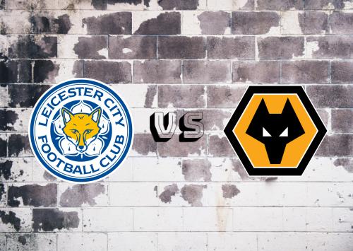 Leicester City vs Wolverhampton Wanderers  Resumen y Partido Completo
