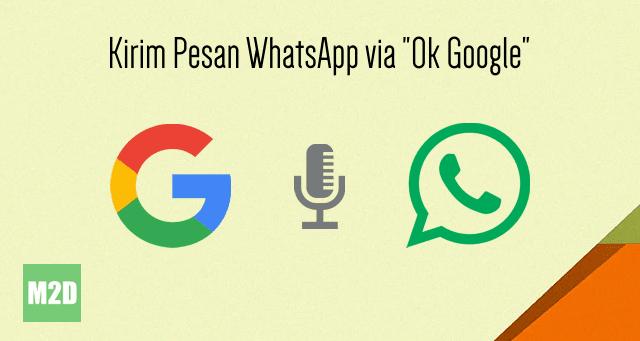 Kirim Pesan WhatsApp dengan Perintah Suara OK Google
