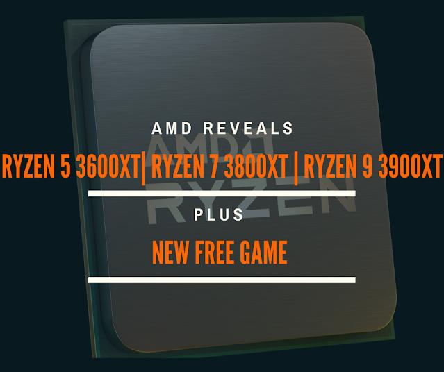 AMD Reveals Ryzen 3600XT, Ryzen 3800XT, Ryzen 3900XT