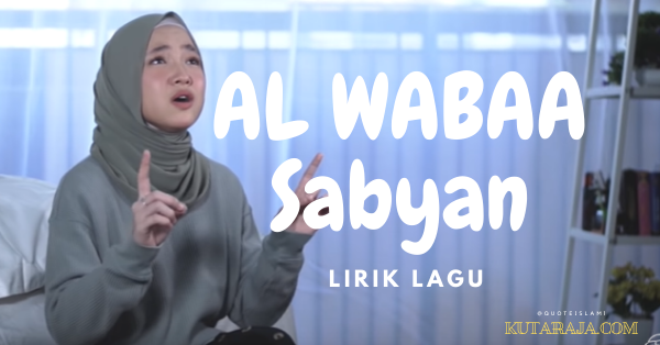 LIRIK LAGU AL WABAA SABYAN Kisah Bencana Virus Corona - DOWNLOAD MP3 (4,MB) PLAY
