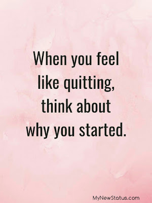 When you feel like quitting think about why you started. #MotivationalQuotes #Quotes #quotesoftheday MyNewStatus.com