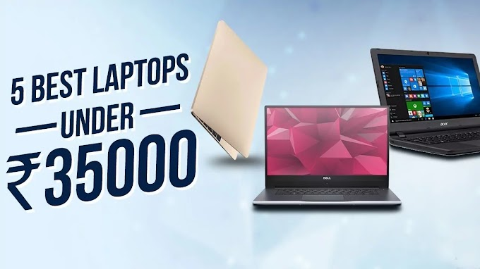 Top 5 Laptops Under 35000 In India 2021 - Laptop For student & office work