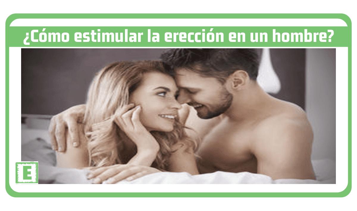 Como estimular la erección en un hombre tratamiento