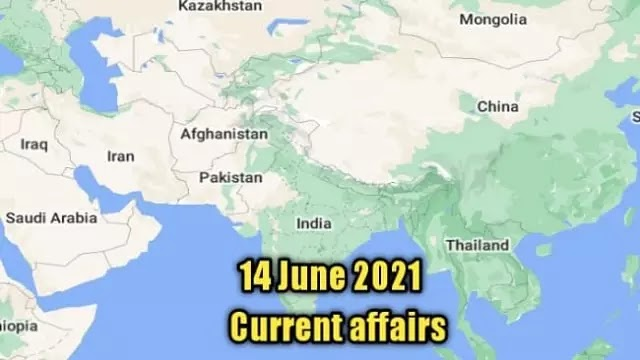 14 June 2021 : Current affairs in English for UPSC