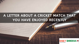 A letter about a cricket match that you have enjoyed recently