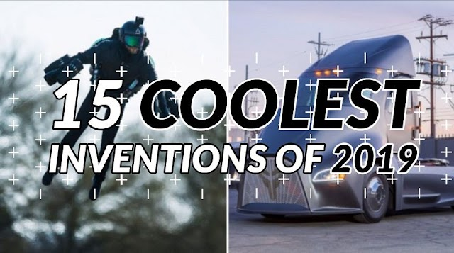 Top 15 Coolest Inventions of 2019: