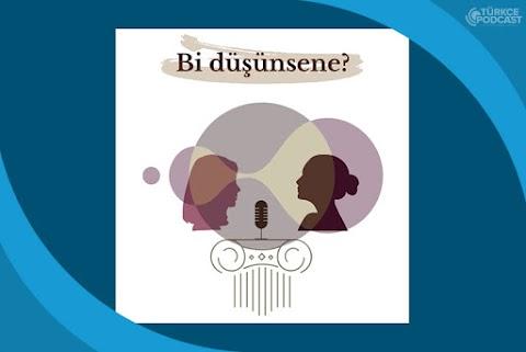 Bi Düşünsene Podcast
