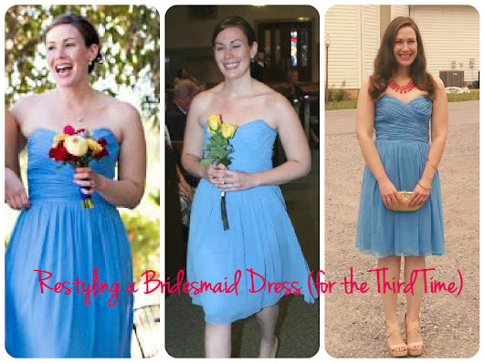 Restyling a Bridesmaid Dress (For the Third Time)