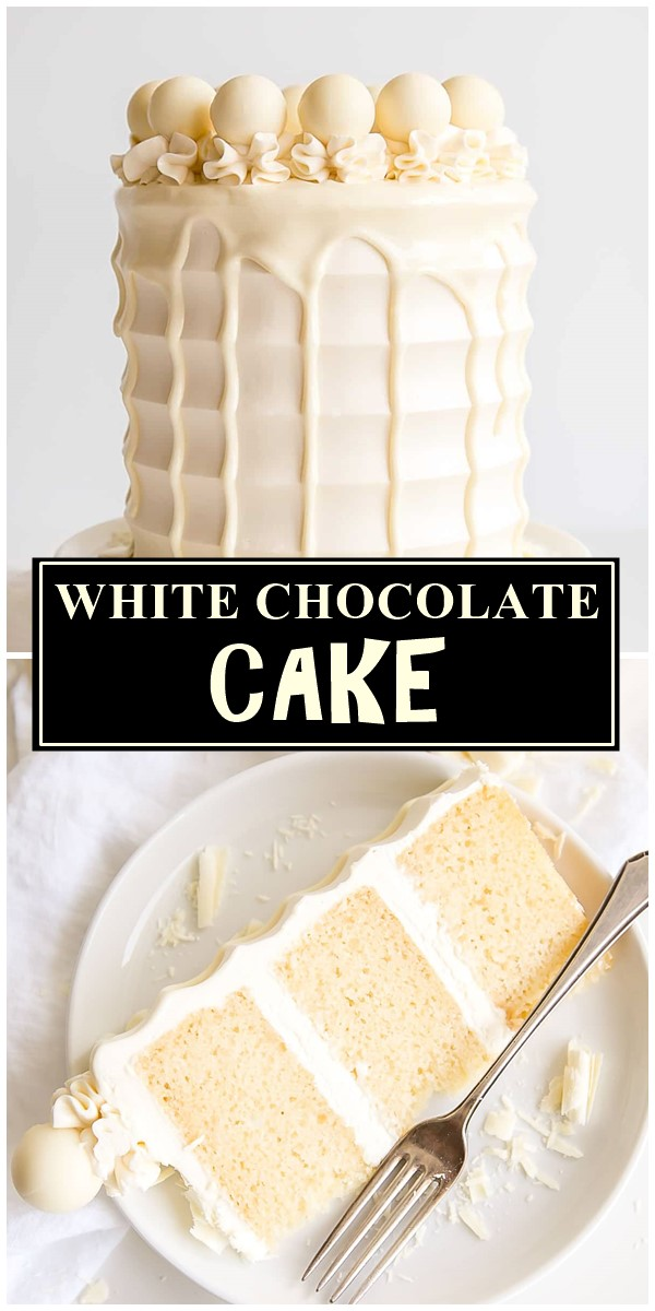WHITE CHOCOLATE CAKE #cakerecipes