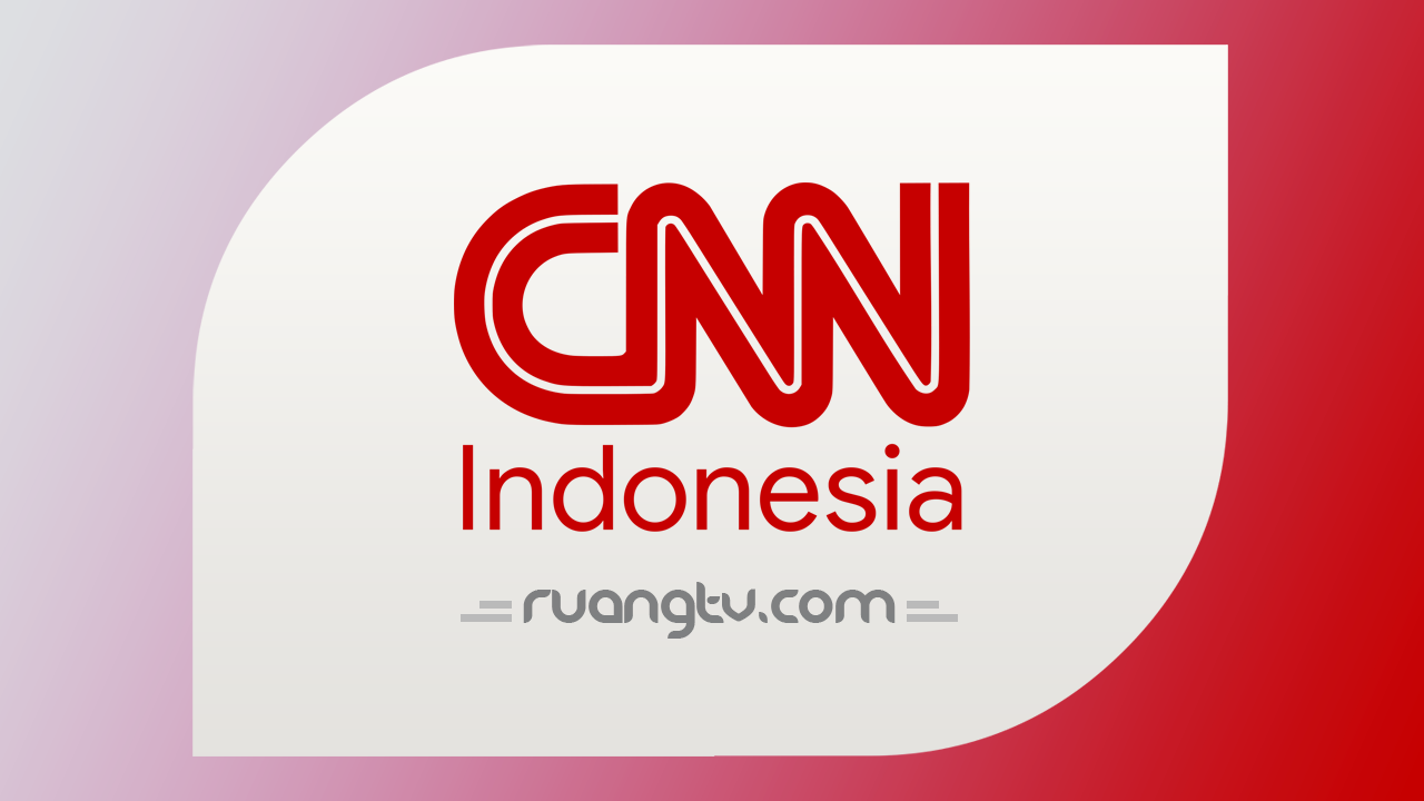 Live Streaming CNN Indonesia Nonton TV Online Indonesia