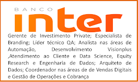 O Banco Inter abre 107 vagas de empregos pelo Brasil.