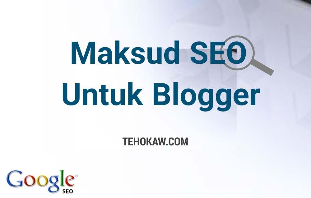 Maksud SEO Untuk Blogger