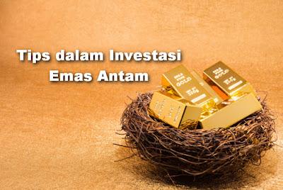 tips dalam investasi emas antam