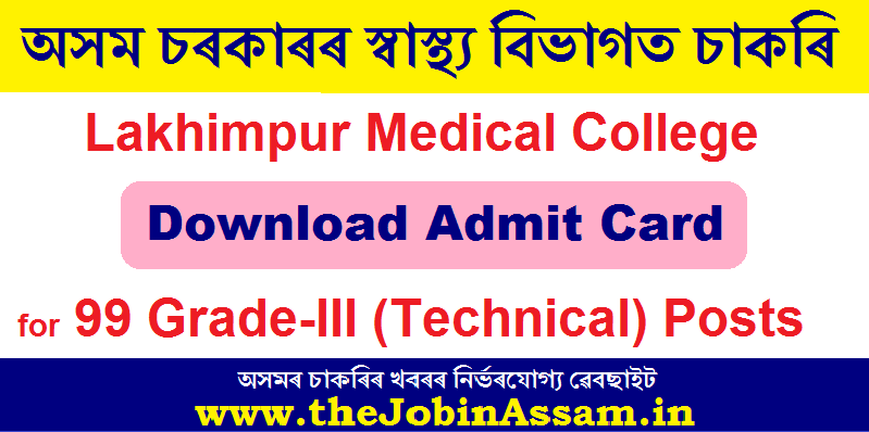 Lakhimpur Medical College Admit 2020: 99 Grade-III (Technical) Posts