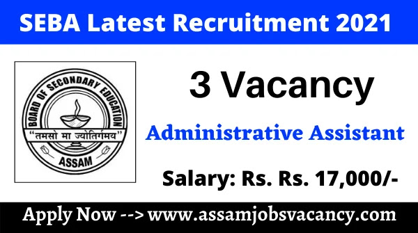 SEBA Recruitment 2021 – Total 3 Vacancy Available for Junior Administrative Assistant Post