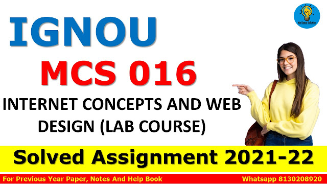 MCS 016 INTERNET CONCEPTS AND WEB DESIGN (LAB COURSE) Solved Assignment 2021-22