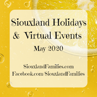 "in background, a bubbly yellow liquid and one lemon slice. in foreground, the words ""Siouxland Holidays and Virtual Events May 2020"" and ""SiouxlandFamilies.com Facebook.com/SiouxlandFamilies"""