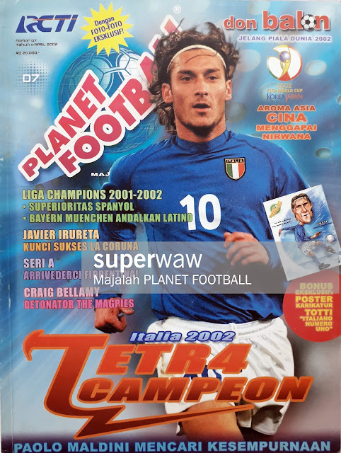 MAJALAH PLANET FOOTBALL: ITALIA 2002 TETRA CAMPEON