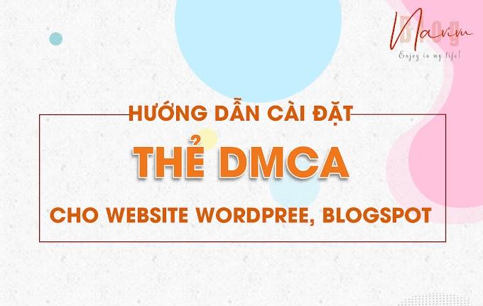 Hướng dẫn cài đặt thẻ DMCA cho website wordpress, blogpot