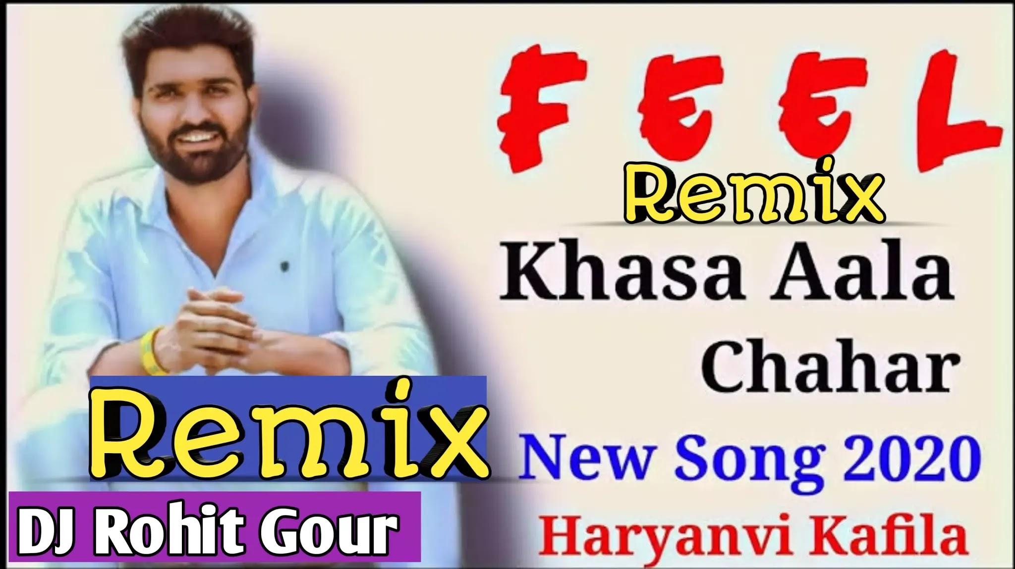 Feel Dj Remix Song | Khasa Aala Chahar | Latest Song 2020