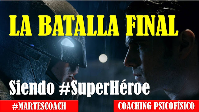 Siendo #Superheroe v10 La batalla final #MartesCoach