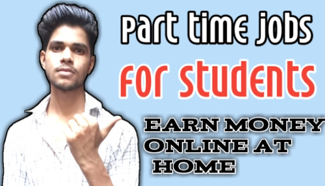 Get Part time jobs for students, part time jobs for students, work from home