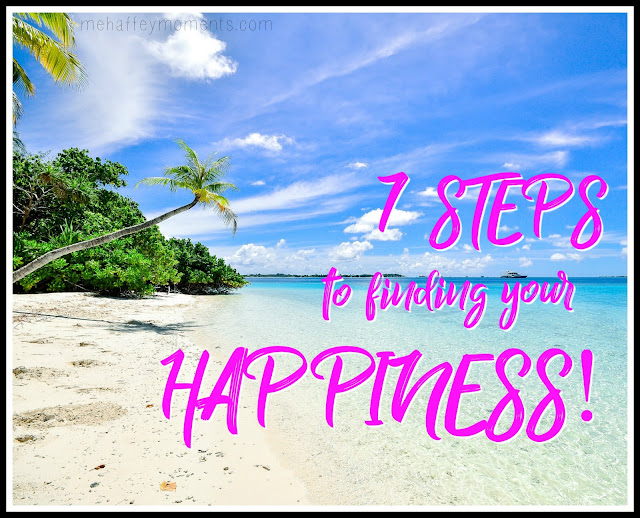 7 Steps to finding your happiness