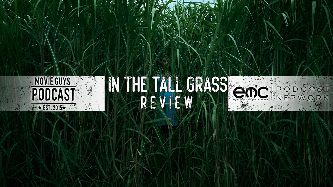 Movie Guys Podcast - In The Tall Grass Review