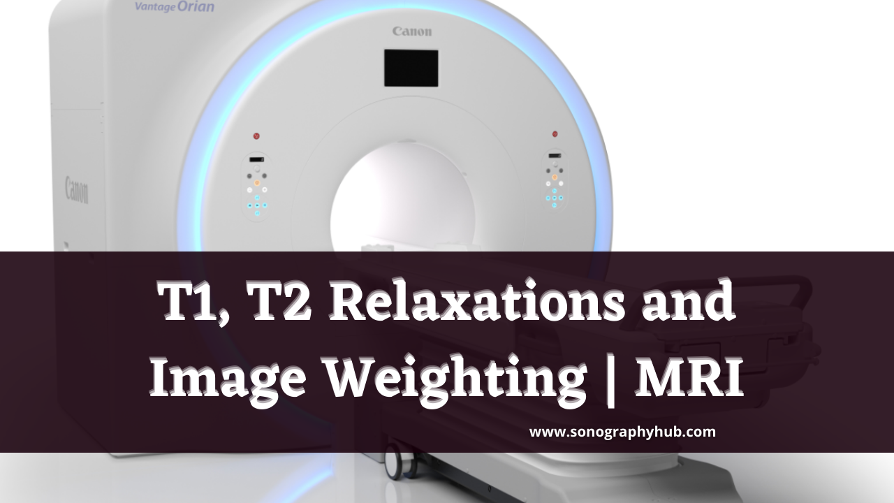 T1, T2 Relaxations and Image Weighting