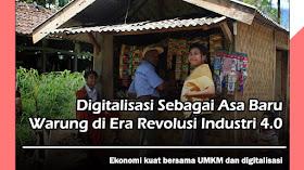 Digitalisasi Sebagai Asa Baru Warung di Era Revolusi Industri 4.0