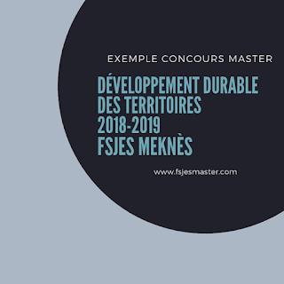Exemple Concours Master Développement Durable des Territoires 2018-2019 - Fsjes Meknès