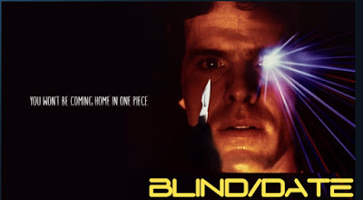 Film poster for Blind Date.  Tag line reads...You won't be coming home in one piece.  A photo of a man with an electric eye.