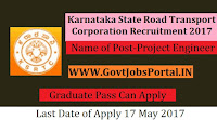 Karnataka State Road Transport Corporation Recruitment 2017– Project Engineer