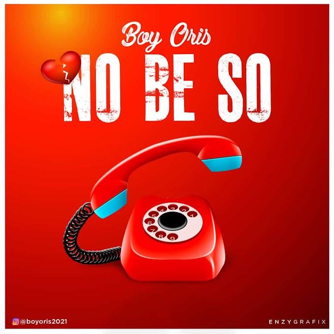 Boy Oris - No be so