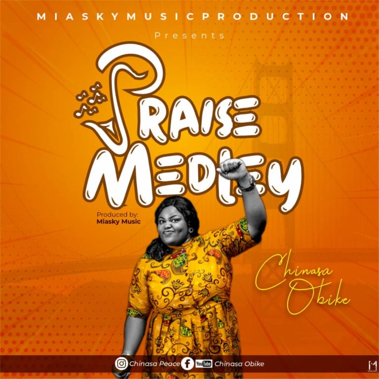 Chinasa Obike - Praise Medley Mp3 Download