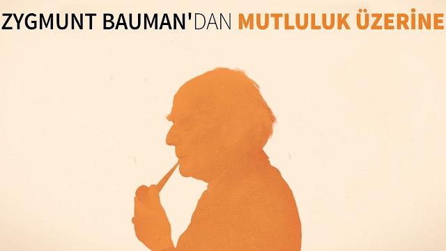 Zygmunt Bauman'dan Mutluluk Üzerine