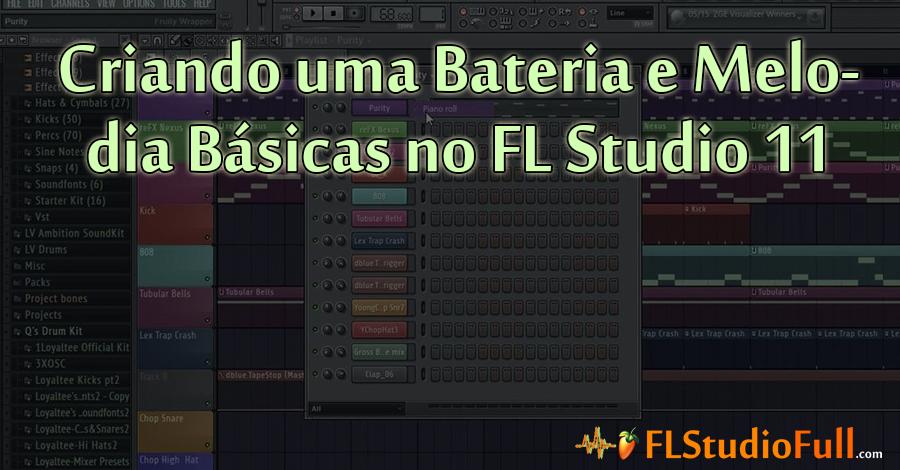 Criando uma Bateria e Melodia Básicas no FL Studio 11 [Tutorial Pt-Br] mix 1 e 2