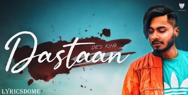 Dastaan Lyrics - Desi King