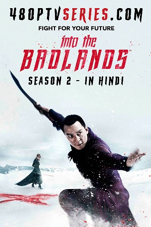 Watch Online Free Into the Badlands Season 2 Full Hindi Dual Audio Download 480p 720p All Episodes