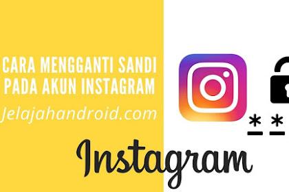 Cara Mengganti Sandi Pada Akun Instagram