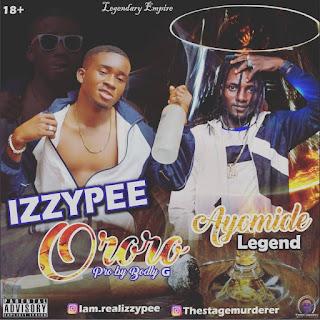 [Music] Realizzypee x Ayomide Legend - ororo (Alcohol)